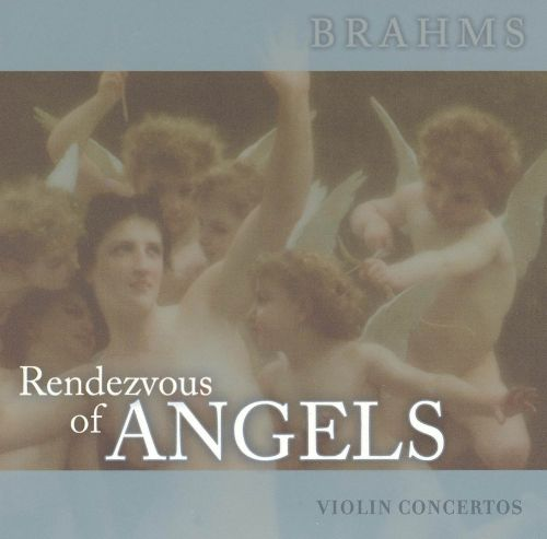 Rendezvous of Angels, Vol. 17: Brahms - Violin Concertos