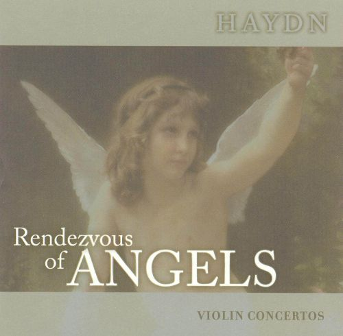 Rendezvous of Angels, Vol. 13: Haydn - Violin Concertos
