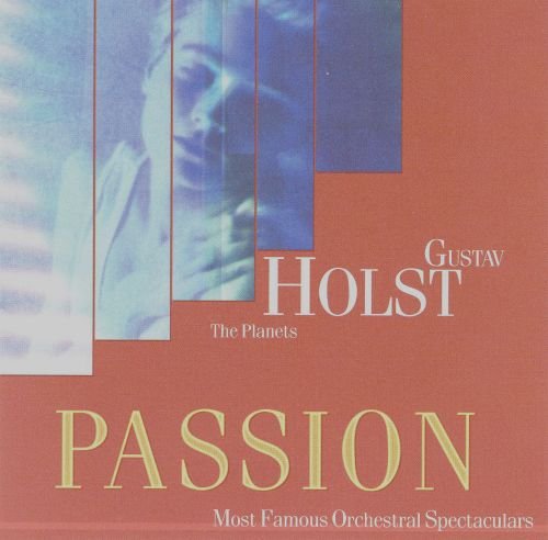 Passion, Vol. 19: Holst - The Planets
