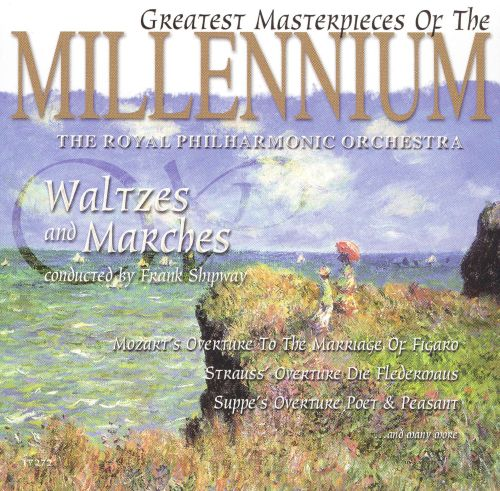 Greatest Masterpieces of the Millennium: Waltzes and Marches