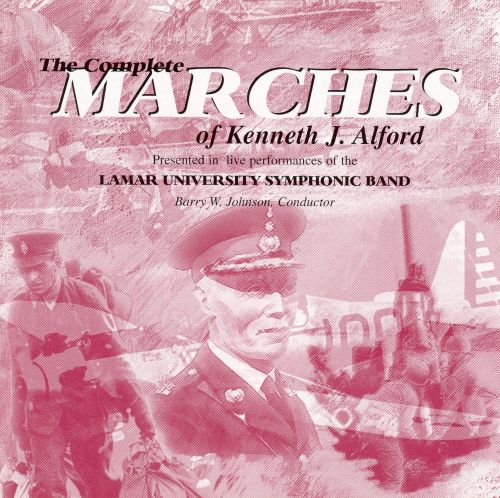 The Complete Marches of Kenneth J. Alford