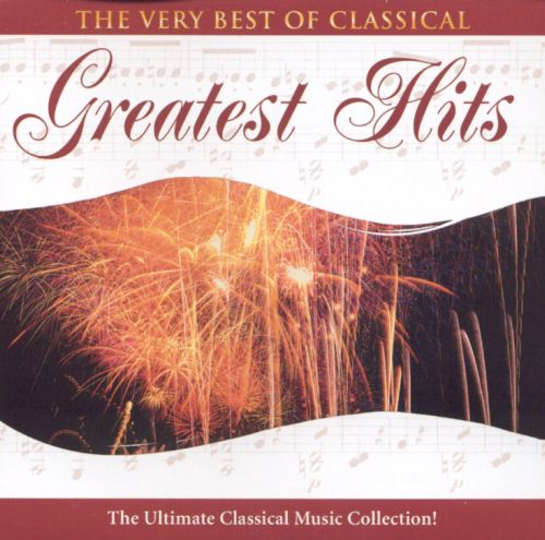 The Very Best of Classical: Greatest Hits