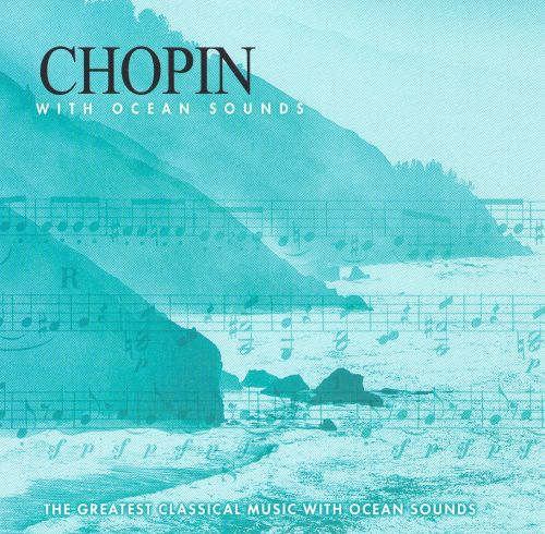 Chopin With Ocean Sounds