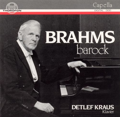 Genre barock  Brahms: Barock - Detlef Kraus | Songs, Reviews, Credits | AllMusic