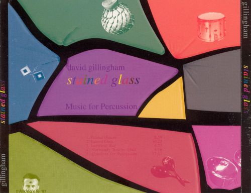Stained Glass: Music for Percussion by David Gillingham