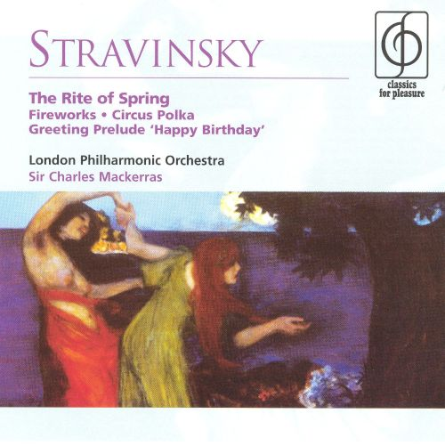 Stravinsky: The Rite of Spring; Fireworks; Circus Polka; Greeting Prelude