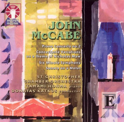 John McCabe: Piano Concerto No. 2; Concertante Variations; Six Minute Symphony; Sonata on a Motet
