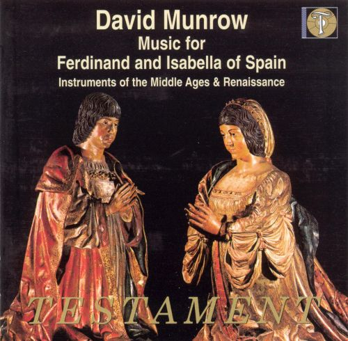 Music for Ferdinand and Isabella of Spain - David Munrow