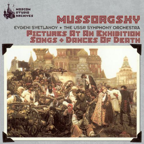 mussorgsky pictures at an exhibition songs and dances of death