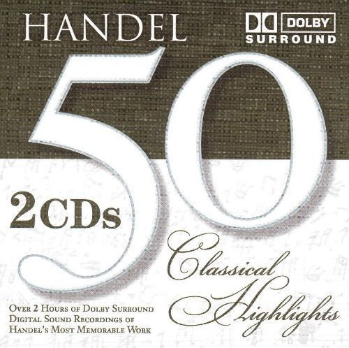 Handel: 50 Classical Highlights