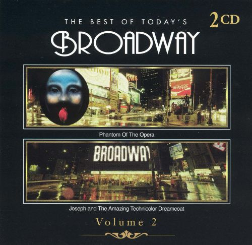 The Best of Today's Broadway, Vol. 2: Phantom of the Opera, Joseph and The Amazing Technicolor Dreamcoat