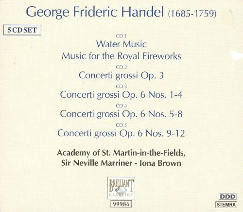 Handel: Water Music; Music for the Royal Fireworks; Concerti Grossi