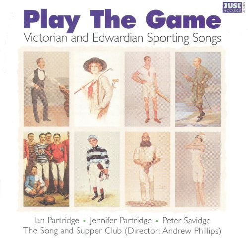 Play the Game: Victorian and Edwardian Sporting Songs
