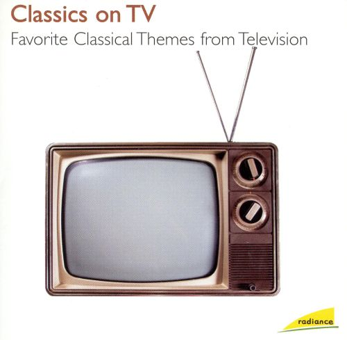 Classics on TV: Favorite Classical Themes from Television