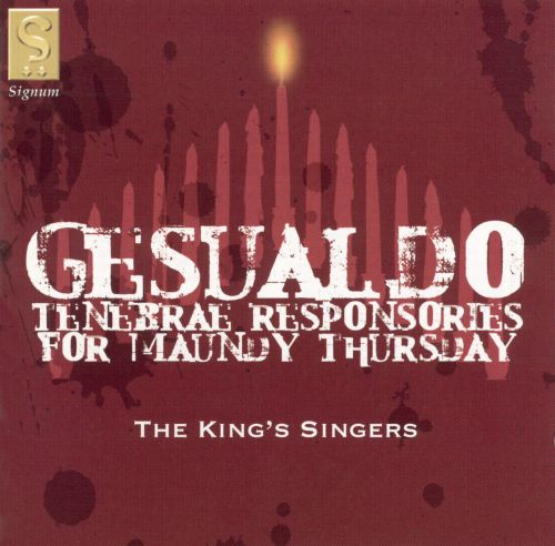 Gesualdo: Tenebrae Responsories for Maundy Thursday