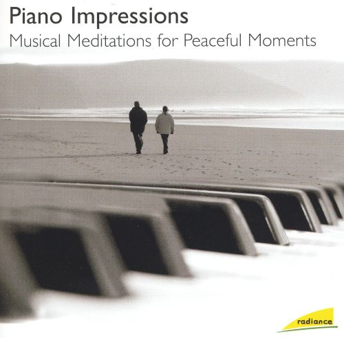 Piano Impressions: Musical Meditations for Peaceful Moments