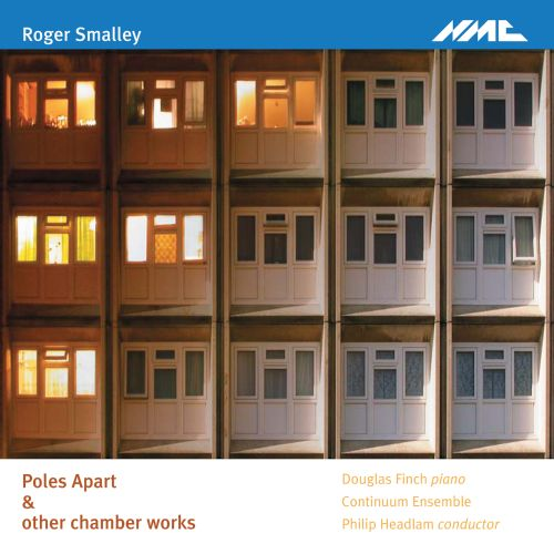 Roger Smalley: Poles Apart & Other Chamber Works