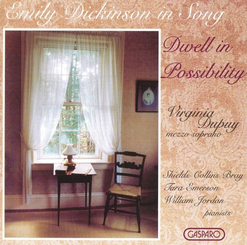 Emily Dickinson In Song: Dwell In Possibility ...