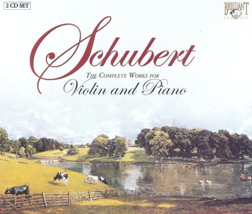 Schubert: The Complete Works for Violin and Piano