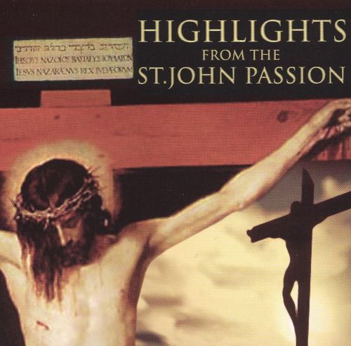 Bach: Highlights from The St. John Passion