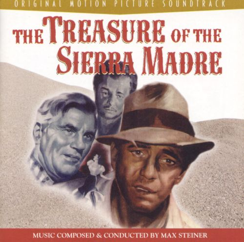 The Treasure of the Sierra Madre [Original Motion Picture Soundtrack]