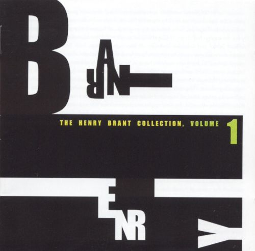 The Henry Brant Collection, Vol. 1