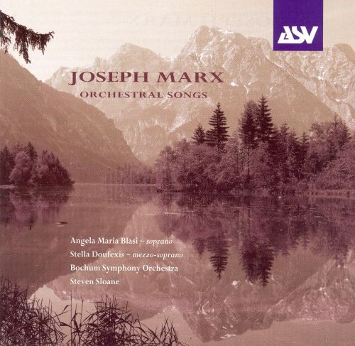 Joseph Marx: Orchestral Songs