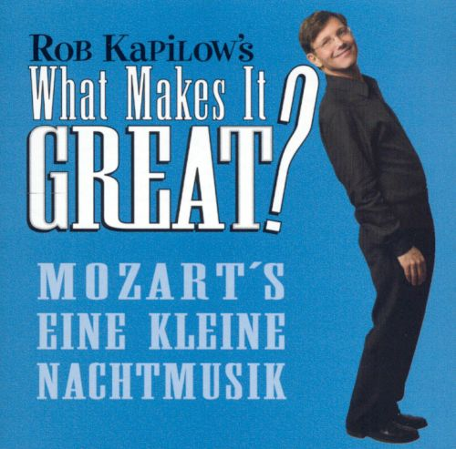 What Makes It Great?: Mozart's Eine Kleine Nachtmusik