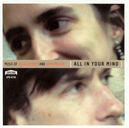 All in Your Mind: Music of Julia Werntz and John Mallia