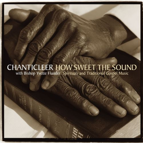 How Sweet the Sound: Spirituals & Traditional Gospel Music