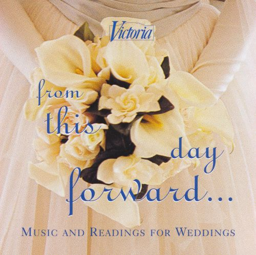 From This Day Forward...: Music and Readings for Weddings