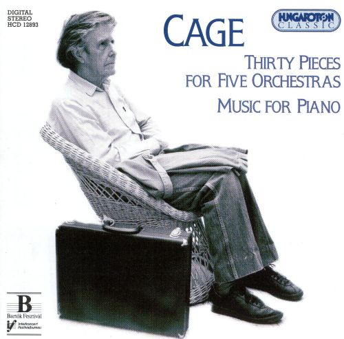 Cage: Thirty Pieces for Five Orchestras; Music for Piano