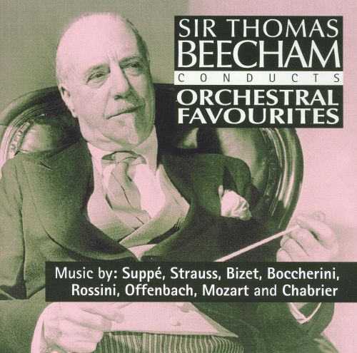 Sir Thomas Beecham Conducts Orchestral Favorites