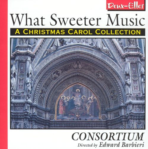 What Sweeter Music: A Christmas Carol Collection