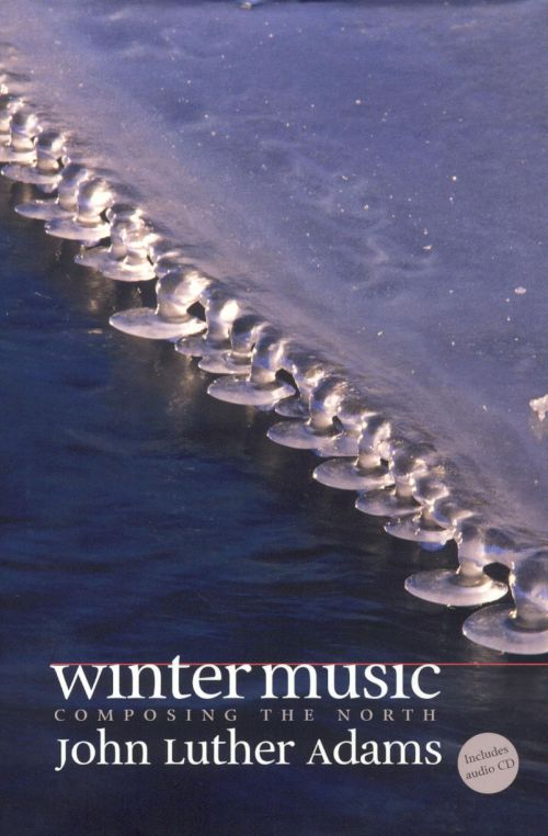 John Luther Adams: Winter Music