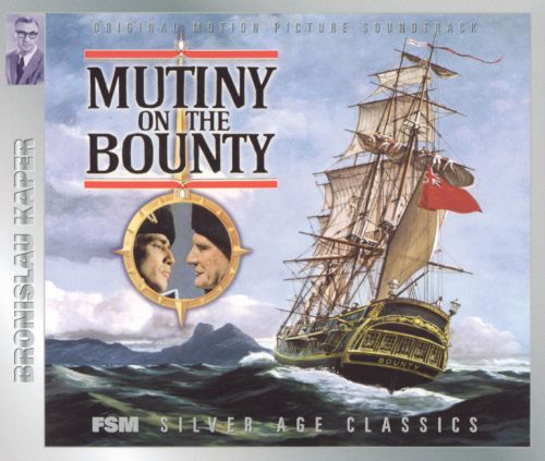 Mutiny on the Bounty [Original Motion Picture Soundtrack]