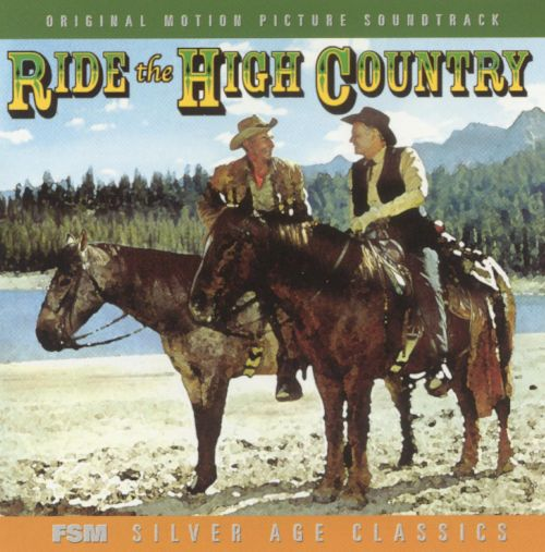 Ride the High Country [Original Motion Picture Soundtrack]