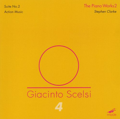Giacinto Scelsi: The Piano Works, Vol. 2
