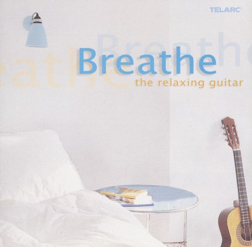 Breathe: The Relaxing Guitar