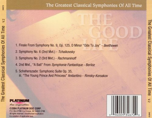 The Good Life: The Greatest Classical Symphonies of All Time, Vol. 2