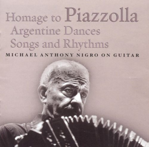 Homage to Piazzolla: Argentine Dances, Songs and Rhythms