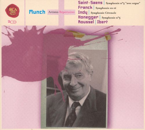 Munch Conducts Saint-Saens, Franck, Indy, Honegger, Roussel, Ibert