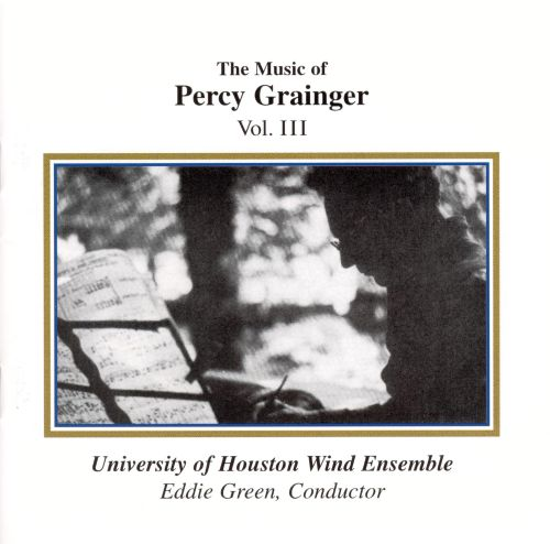 The Music of Percy Grainger, Vol. 3