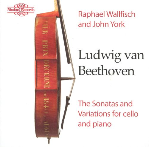 Beethoven: The Sonatas and Variations for Cello and Piano