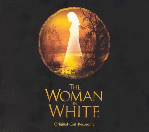 The Woman In White [Original Cast Recording]