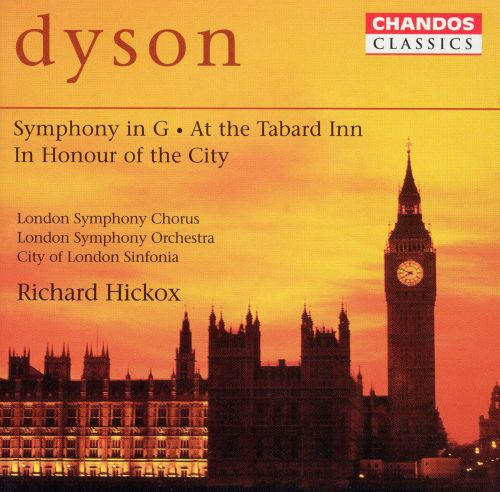 Dyson: Symphony in G; At the Tabard Inn; In Honour of the City