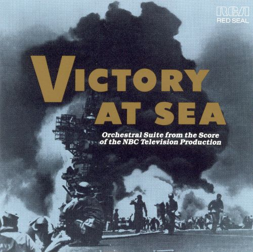 Victory at Sea: Orchestral Suite from the Score