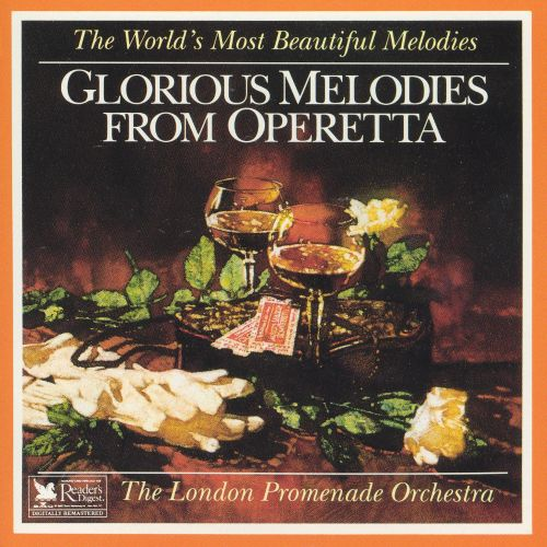 The World's Most Beautiful Melodies: Glorious Melodies from Operetta