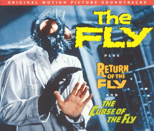 The Fly; Return of the Fly; The Curse of the Fly [Original Motion Picture Soundtracks]