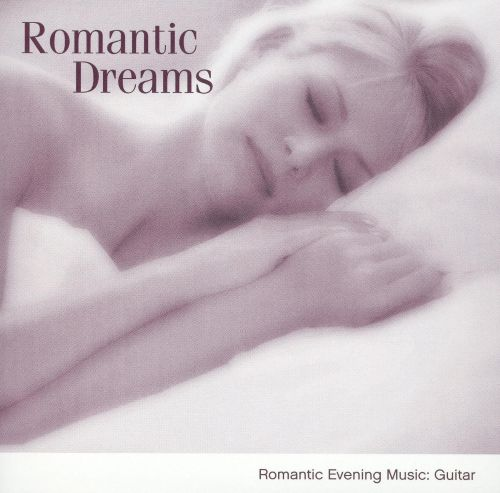 Romantic Dreams: Romantic Evening Music, Guitar
